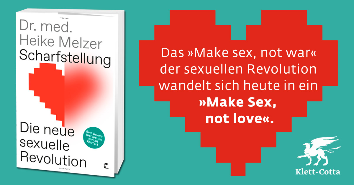 "Dr. med. Heike Melzer: ""Das »Make sex, not war« der sexuellen Revolution wandelt sich heute in ein »Make sex, not love.«"""